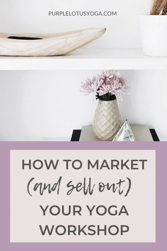 how to market and sell out your yoga workshop