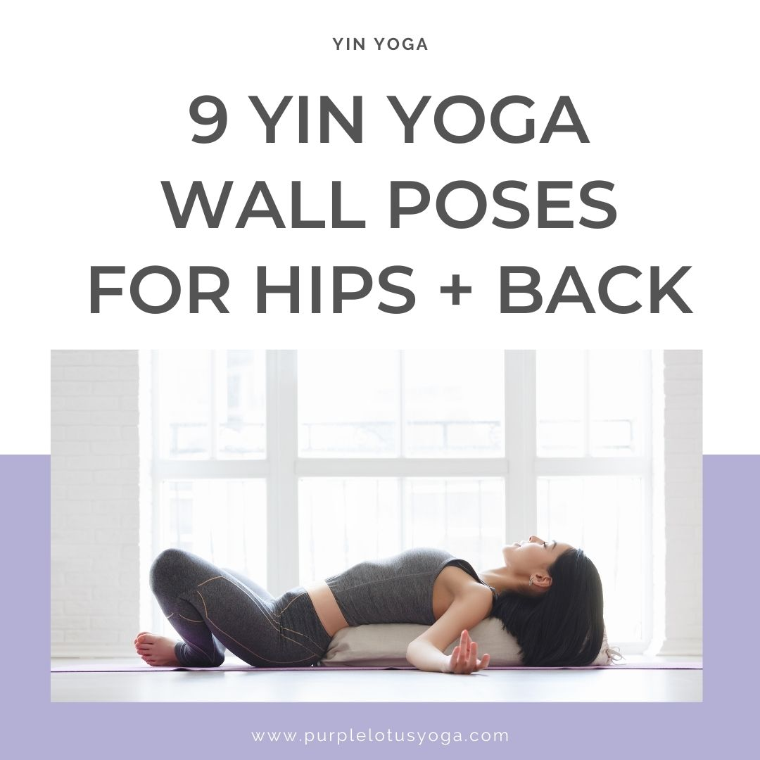 9 yin yoga wall poses for hips and back