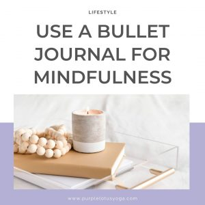 How to use a bullet journal for mindfulness