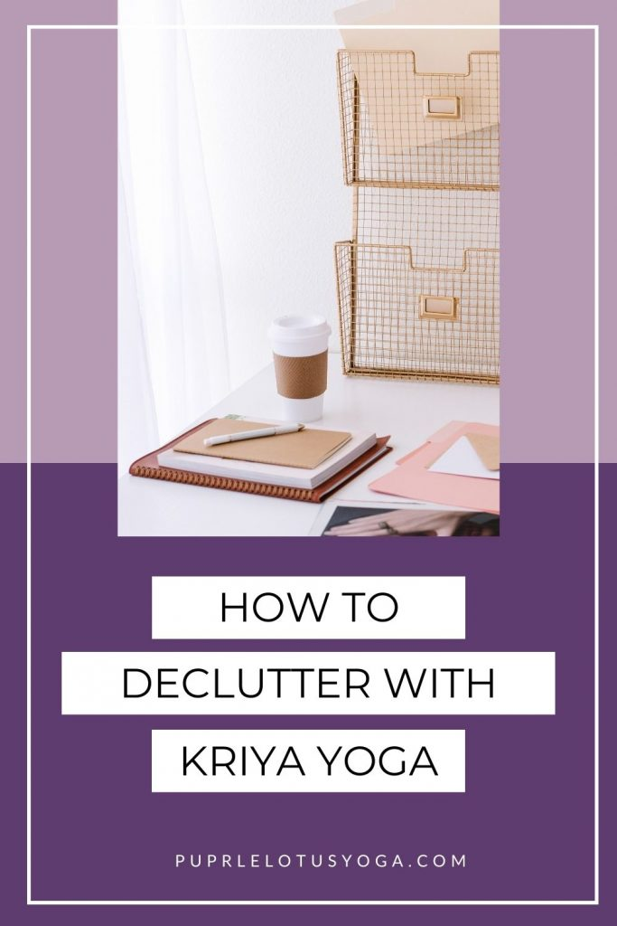 how to declutter with kriya yoga