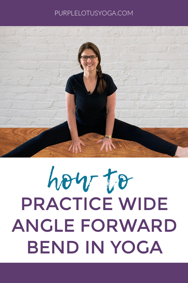 how to practice wide angle forward bend in yoga