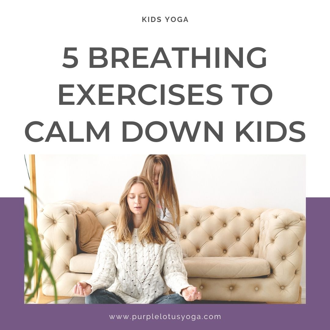 5 breathing exercises to calm down kids