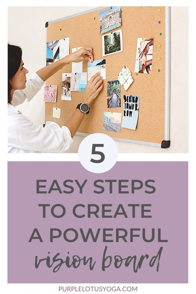 5 easy steps to create a powerful vision board
