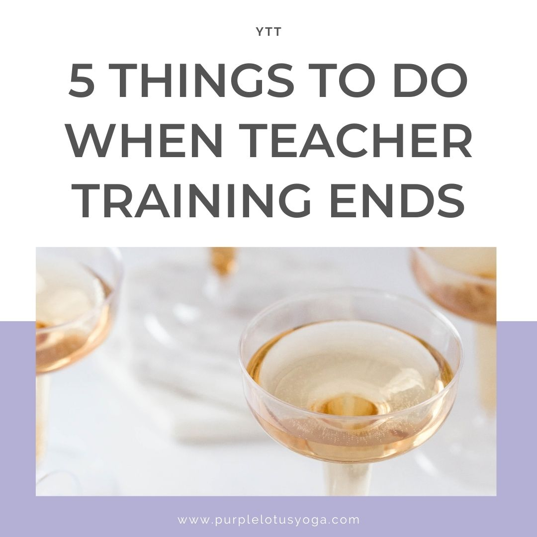 5 things to do when teacher training ends