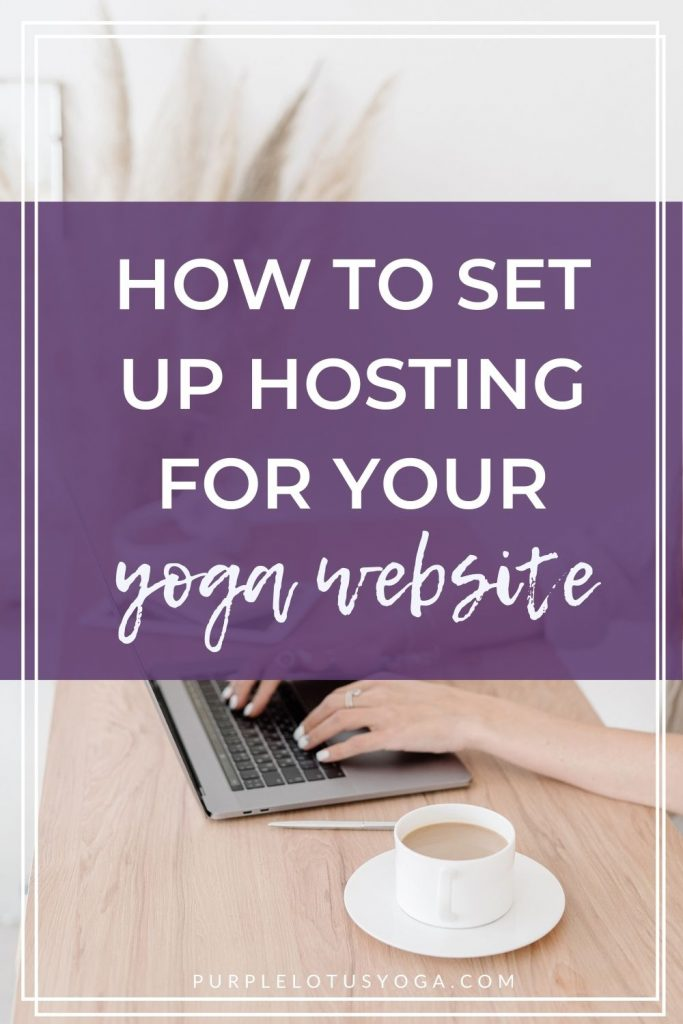 how to set up hosting for your yoga website