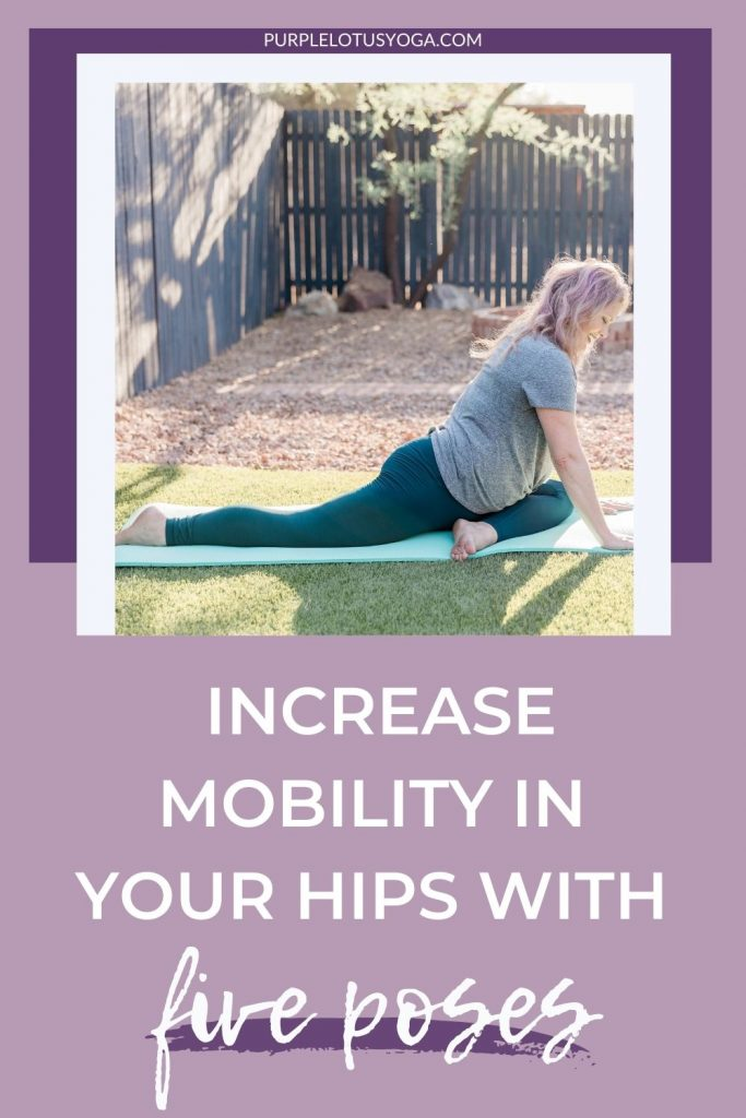 increase mobility in your hips with five poses