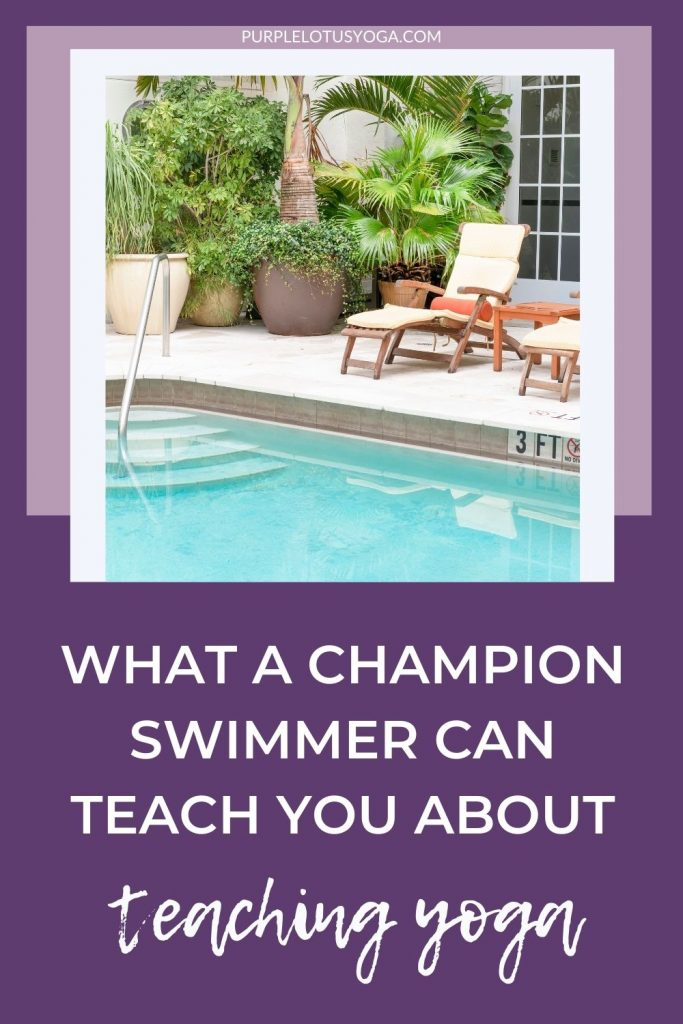 what a champion swimmer can teach you about teaching yoga