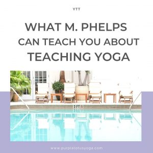 what michael phelps can teach you about teaching yoga