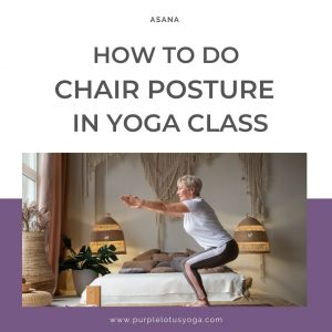 how to do chair posture in yoga class